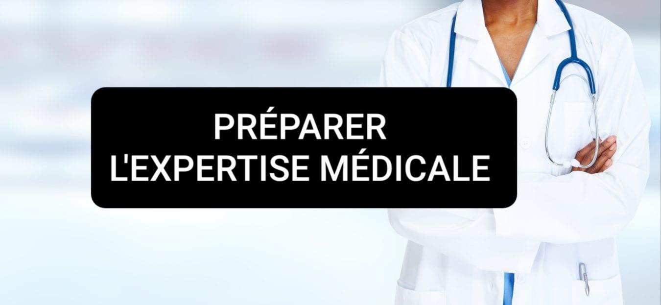 préparation expertise médicale